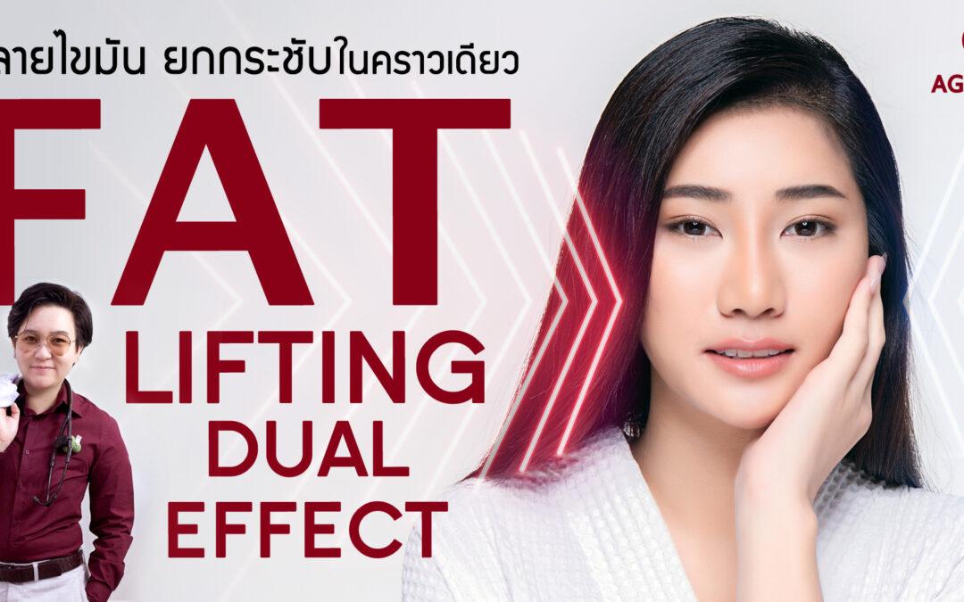 Fat lifting dual effect